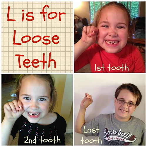 L is for Loose Teeth