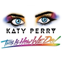 Katy Perry – This Is How We Do