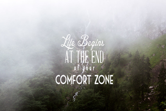 Life begins at the end of your comfort zome