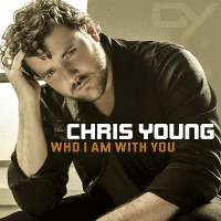 Chris Young – Who I Am With You