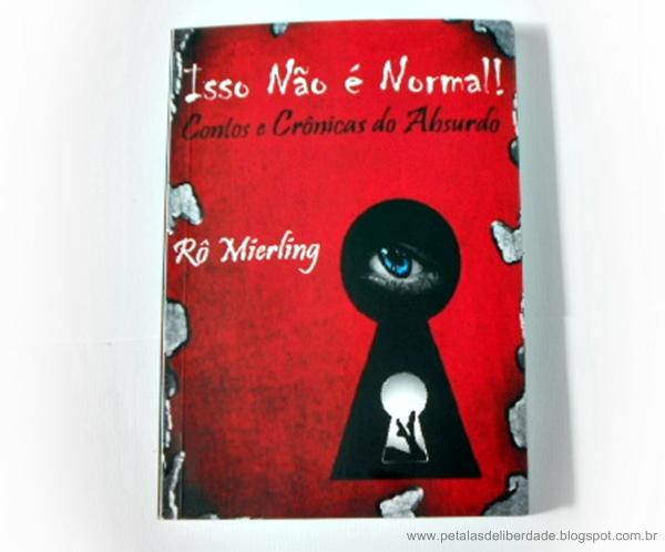 Contos e Crônicas do Absurdo, Rô Mierling, livro, sinopse