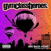 Gym Class Heroes – Ass Back Home (feat. Neon Hitch)
