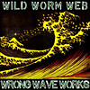 Wrong Wave Works by Wild Worm Web