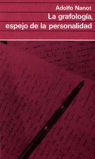 La grafología, espejo de la personalidad - Adolfo Nanot