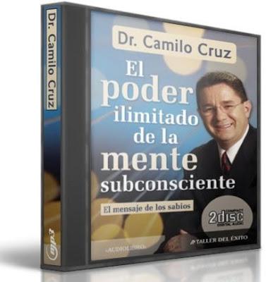 El Poder Ilimitado de la Mente Subconsciente - Camilo Cruz
