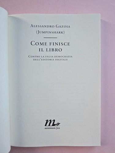 Come finisce il libro, di Alessandro Gazoia (Jumpinschark). minimum fax 2014. Progetto grafico di Riccardo Falcinelli. Frontespizio: a pag. 3 (part.), 1