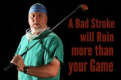 A Bad Stroke