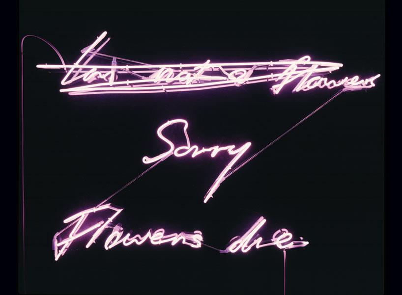 Tracey Emin, Sorry Flowers Die, 1999 ©