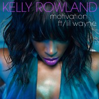 Kelly Rowland – Motivation (feat. Lil Wayne)