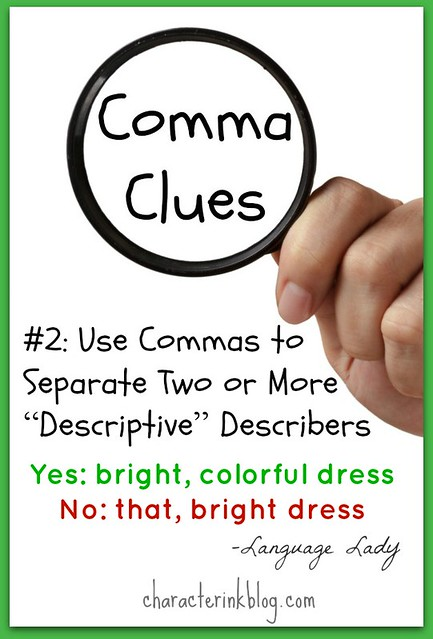 Comma Clues #2 Use Commas to Separate Two or More Descriptive Describers