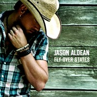 Jason Aldean – Fly Over States