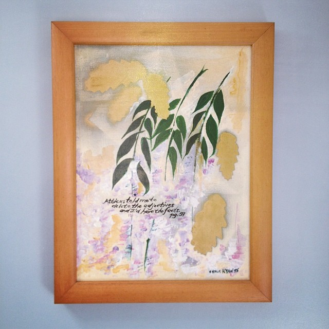 "One of Mom's paintings, rehung in the bathroom. This one was for my brother, who is named Atticus - the quote is, ""Atticus told me to delete the adjectives and I'd have the facts."" (from To Kill A Mockingbird)"