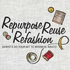Repurpose Reuse Refashion