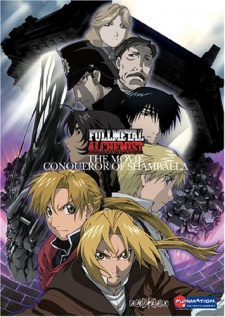 Fullmetal Alchemist: The Conqueror of Shamballa - ullmetal Alchemist: The Movie - Conqueror of Shamballa | Gekijyouban Hagane no Renkinjutsushi - Shanbara wo Yuku Mono | Fullmetal Alchemist the Movie: Conqueror of Shamballa