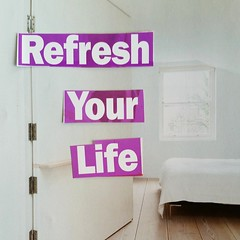 Refresh your life