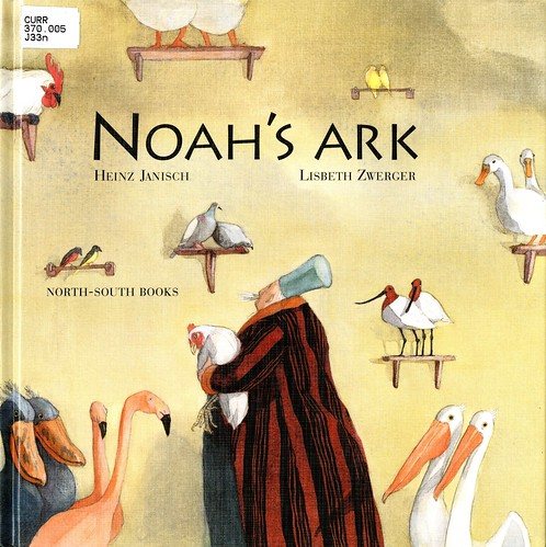 """Noah's Ark"" by Heinz Janisch; illustrations by Lisbeth Zwerger."