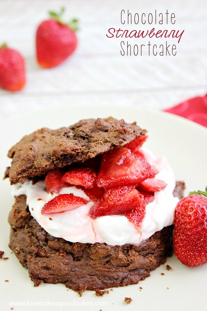 Chocolate Strawberry Shortcake #StrawShortcake | Love Bakes Good Cakes