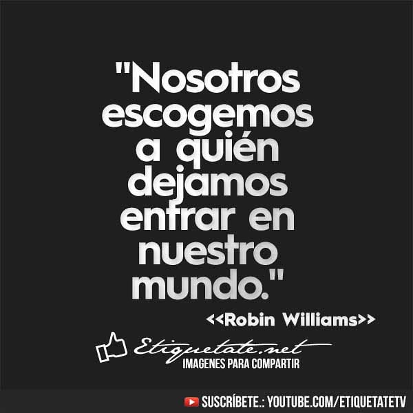 Frases emotivas de Robin Williams en imágenes | Flickr - Photo ...