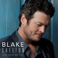 Blake Shelton – God Gave Me You