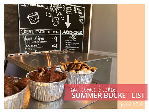 2014 Summer Bucket List: Eat Creme Brulee