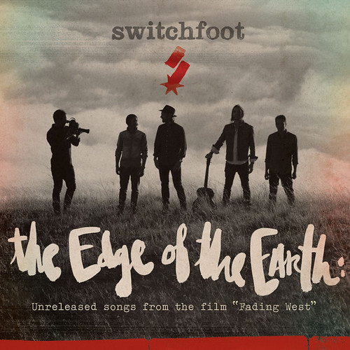 Switchfoot - The Edge Of The Earth Unreleased Songs From The Film Fading West