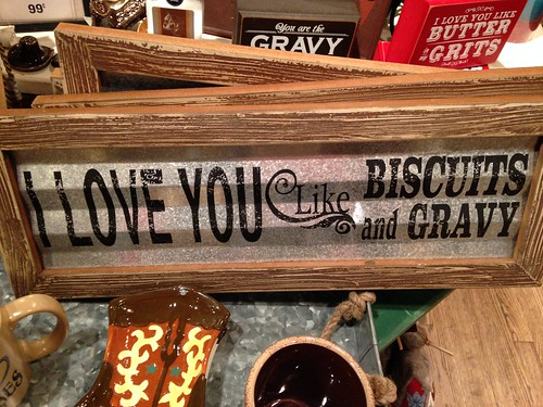 I love you like Biscuits & Gravy
