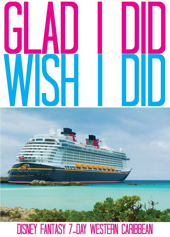 Disney Cruise Line Glad I Did / Wish I Did Review