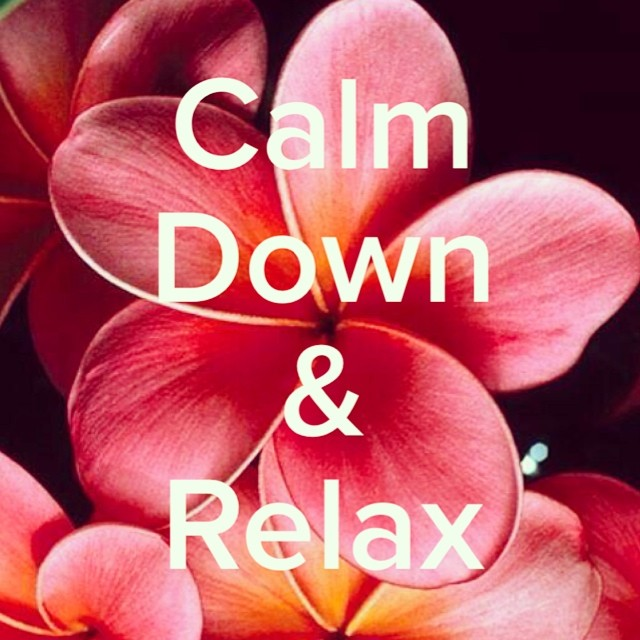 Calm Down & Relax   #drmotte #praxxiz #calmdown #relax #flower #afirmation #quote #chillout #instagood #inspiration #pink #instagram #love