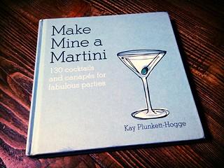 Make Mine A Martini by Kay Plunkett-Hogge