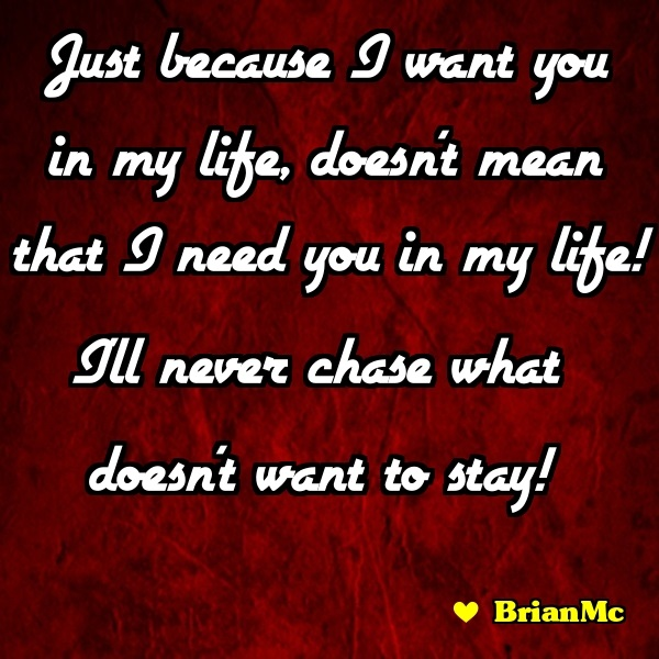 Just because I want you,quote,BrianMc
