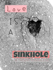 Love is a Sinkhole