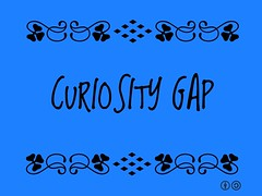 Buzzword Bingo: Curiosity Gap = The difference between what a person knows and what that person wants to know.