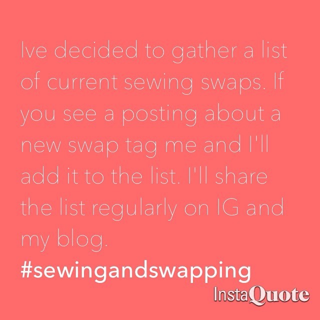 Tag me in any sewing swap you see - I'll help everyone stay in the loop. #sewingandswapping