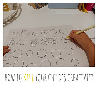 how to kill a child's creativity