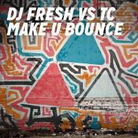 DJ Fresh & TC – Make U Bouce (feat. Little Nikki)