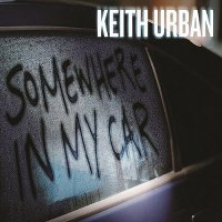 Keith Urban – Somewhere In My Car