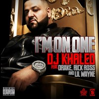 DJ Khaled – I'm On One (feat. Drake, Rick Ross & Lil Wayne)