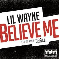 Lil Wayne – Believe Me (feat. Drake)