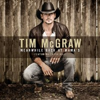 Tim McGraw – Meanwhile Back At Mama's (feat. Faith Hill)