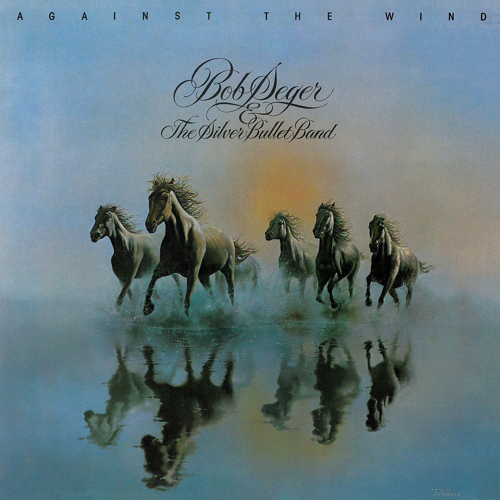 Bob Seger & The Silver Bullet Band ‎– Against The Wind