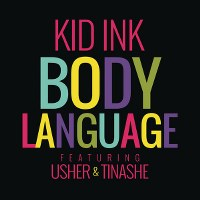 Kid Ink – Body Language (feat. Usher & Tinashe)