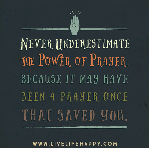 A and a Woman Never Underestimate the Power of Prayer