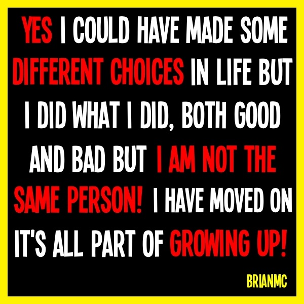 Different Choices, quote, saying,BrianMc)
