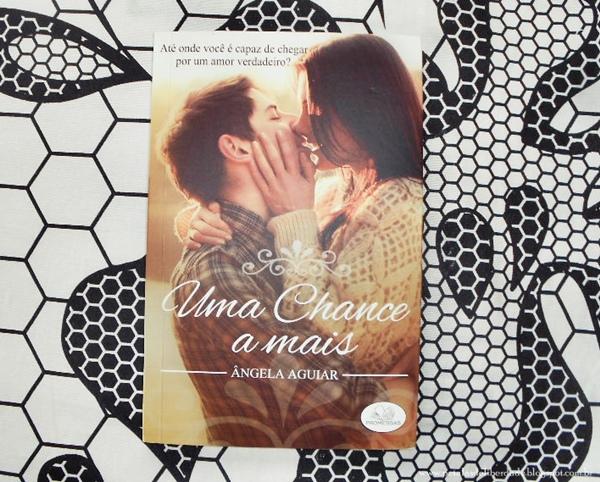 Resenha, livro, Uma Chance a Mais, Ângela Aguiar, Capa, romance