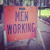 Apparently there are men, and apparently they are working. #signs #columbia