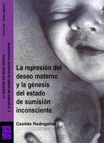 La represión del deseo materno - Casilda Rodrígañez