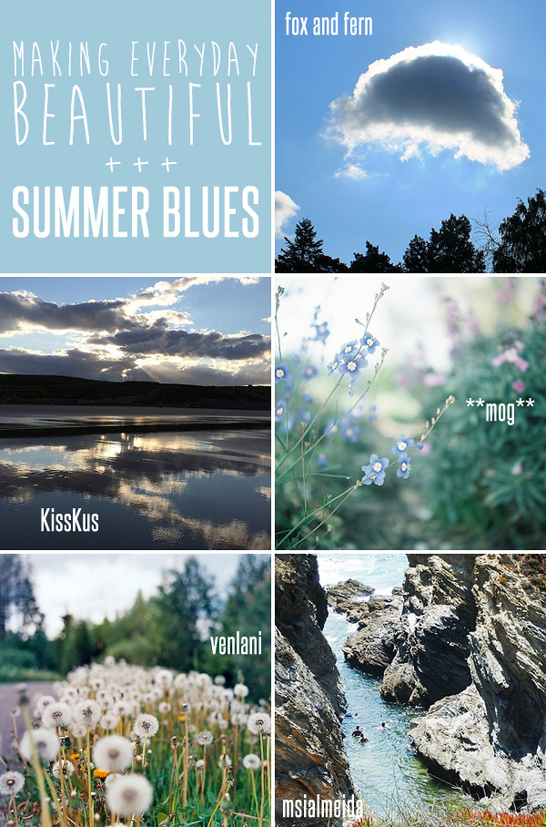A 'summer blues' inspired collection of favourite images from the 'making everyday beautiful' Flickr pool curated by Emma Lamb.