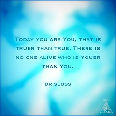 """#MomentofMagic [#MOM] #11 It\'s truly magical to discover the #power that lays within... There is nothing you-er than YOU! Embrace your #truth.. The #authenticity of being your brilliant Self! I love this quote by Dr. Seuss! """"Today you are You, that is t"""