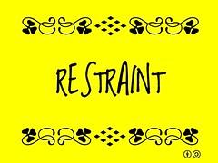 Buzzword Bingo: Restraint