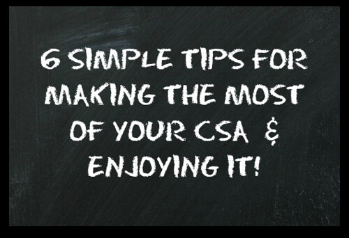 6 simple tips for making the most of your CSA and enjoying it by Eve Fox, the Garden of Eating, copyright 2014